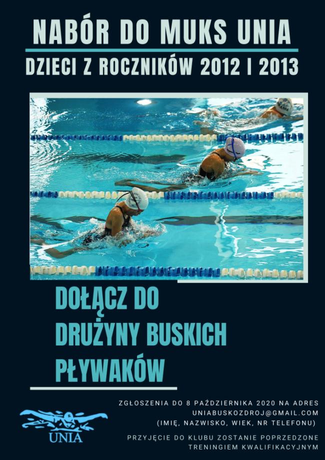 Międzyszkolny Uczniowski Klub Sportowy UNIA przy Pływalni Miejskiej w Busku-Zdroju ogłasza nabór dzieci z roczników 2012 i 2013.